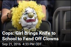 Cops: Girl Brings Knife to School to Fend Off Clowns
