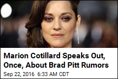 Marion Cotillard Speaks Out, Once, About Brad Pitt Rumors