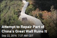 Attempt to Repair Part of China's Great Wall Ruins It