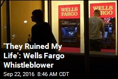 Ex-Wells Fargo Workers: We Were Fired for Being Whistleblowers
