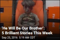 'He Will Be Our Brother': 5 Brilliant Stories This Week