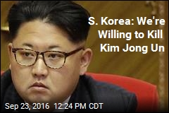 S. Korea: We're Willing to Kill Kim Jong Un