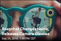 Snapchat Changes Name, Releases Camera Glasses