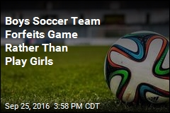 Boys Soccer Team: We Won't Play Team With Girls on It