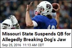 Missouri Suspends QB Over Charge He Broke Dog's Jaw