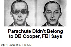 Parachute Didn't Belong to DB Cooper, FBI Says