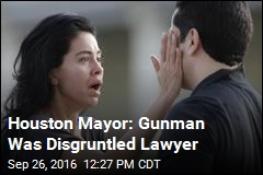 Houston Mayor: Gunman Was Disgruntled Lawyer
