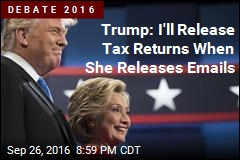 Trump: I'll Release Tax Returns When She Releases Emails