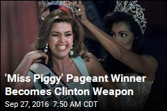 'Miss Piggy' Pageant Winner Becomes Clinton Weapon