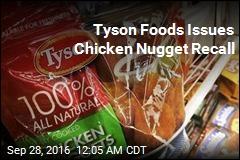 Tyson Recalls 132K Pounds of Chicken Nuggets