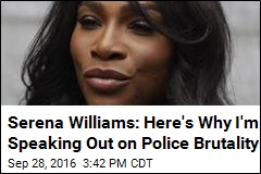 Serena on Police Brutality: Silence Can Be 'Betrayal'