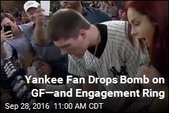 Yankee Fan Drops Bomb on GF—and Engagement Ring
