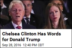 Chelsea Clinton Has Words for Donald Trump