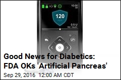 FDA Approves 'Artificial Pancreas'
