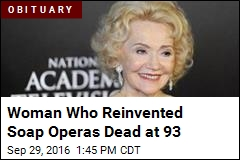 Woman Who Reinvented Soap Operas Dead at 93