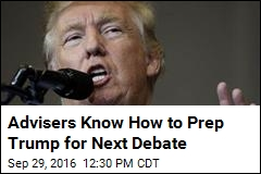 Advisers Know How to Prep Trump for Next Debate