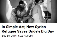 In Simple Act, New Syrian Refugee Saves Bride's Big Day