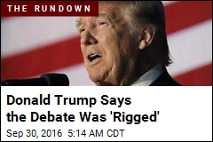 Trump: Debate Was a 'Rigged Deal'