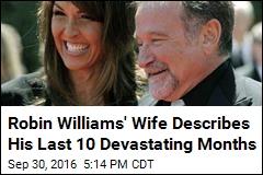 Robin Williams' Wife Describes the 'Terrorist' Inside His Brain