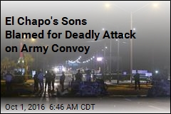 Chapo's Sons Blamed for Deadly Attack on Army Convoy