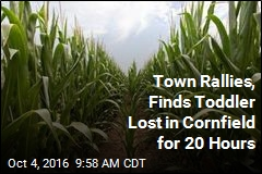 Town Rallies, Finds Toddler Lost in Cornfield for 20 Hours