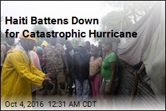 Haiti Battens Down for Catastrophic Hurricane