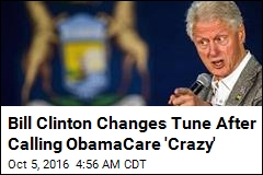 Bill Clinton Walks Back ObamaCare Comments