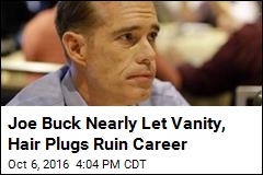 Becoming 'Hair-Plug Addict' Nearly Ended Joe Buck's Career