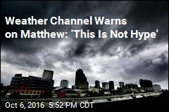 Believe the Hype: Hurricane Matthew Is Major Threat