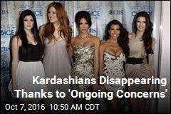 Kardashians Disappearing Thanks to 'Ongoing Concerns'