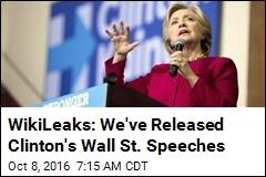 WikiLeaks: We've Released Clinton's Wall St. Speeches