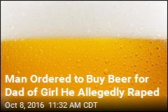 Man Ordered to Buy Beer for Dad of Girl He Allegedly Raped
