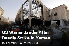 US Warns Saudis After Deadly Strike in Yemen
