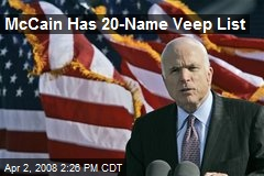McCain Has 20-Name Veep List