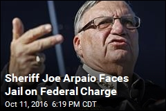 Feds to Bring Contempt Charge Against Sheriff Joe Arpaio