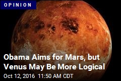 Obama Aims for Mars, but Venus May Be More Logical