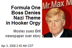Formula One Boss Denies Nazi Theme in Hooker Orgy