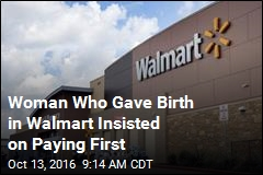 Woman Who Gave Birth in Walmart Insisted on Paying First