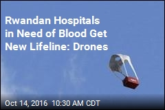 Rwandan Hospitals in Need of Blood Get New Lifeline: Drones