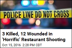3 Killed, 12 Wounded in 'Horrific' Restaurant Shooting