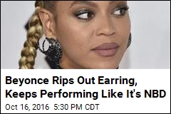 Beyonce Rips Out Earring, Keeps Performing Like It's NBD