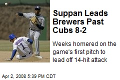 Suppan Leads Brewers Past Cubs 8-2