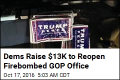 Dems Raise $13K to Reopen Firebombed GOP Office