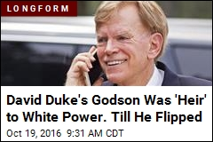 David Duke's Godson Was 'Heir' to White Power. Til He Flipped