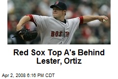 Red Sox Top A's Behind Lester, Ortiz
