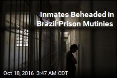 18 Die in Brazil Prison Mutinies