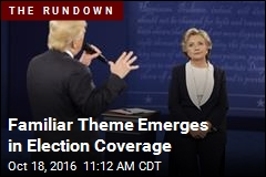 Familiar Theme Emerges in Election Coverage