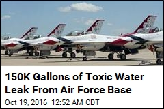 Air Force Base Dumped 150K Gallons of Toxic Water