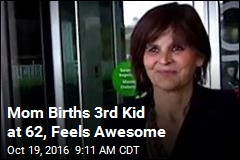 Mom Births 3rd Kid at 62, Feels Awesome