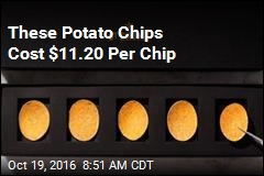 These Potato Chips Cost $11.20 Per Chip